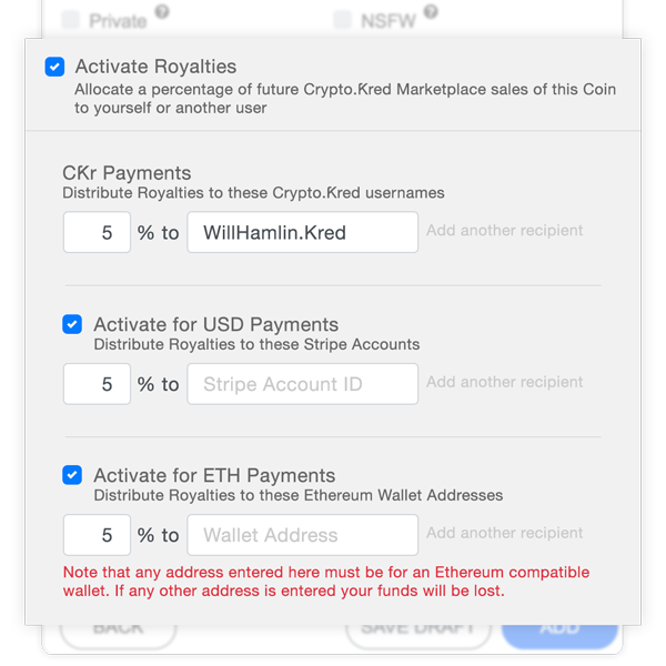 Royalties can also be activated for purchases made in USD or Ethereum. The same split payment method is used - Crypto.Ƙred never holds your money.